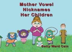 Mother Vowel Nicknames Her Children