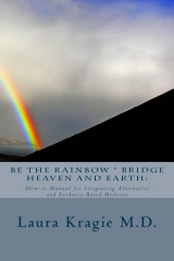 Be the Rainbow * Bridge Heaven and Earth:
