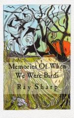 Memories Of When We Were Birds