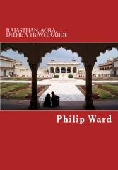 Rajasthan, Agra, Delhi: A Travel Guide