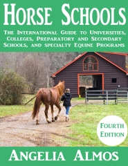Horse Schools: The International Guide to Universities, Colleges, Preparatory and Secondary Schools, and Specialty Equine Programs