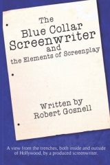 The Blue Collar Screenwriter and The Elements of Screenplay