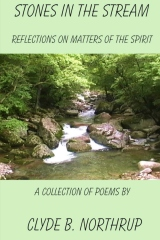 Stones in the Stream: Reflections on Matters of the Spirit