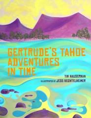 Gertrude's Tahoe Adventures in Time