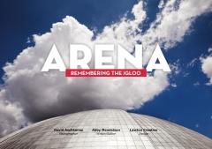 Arena: Remembering the Igloo