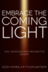 Embrace the Coming Light