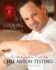 """Chef Anton Testino's """"Cooking With Confidence"""""""