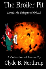 The Broiler Pit: Memories of a Misbegotten Childhood