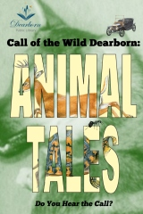 Call of the Wild Dearborn: Animal Tales