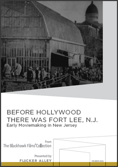 Before Hollywood There was Fort Lee, N.J.: Early Moviemaking in New Jersey