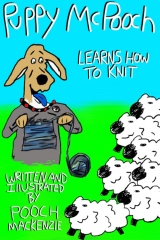 Puppy McPooch Learns How To Knit
