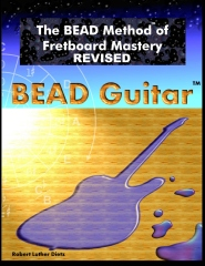 The BEAD Method of Fretboard Mastery REVISED