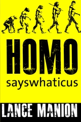 Homo sayswhaticus