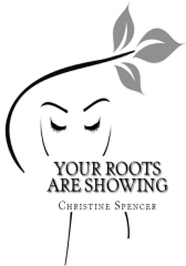 Your Roots Are Showing