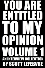 You Are Entitled To My Opinion - Volume 1
