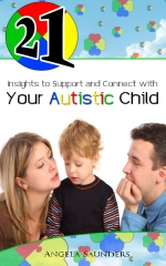 21 Insights to Support and Connect with Your Autistic Child