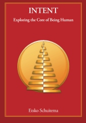 Intent: Exploring the Core of Being Human