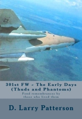 301st FW - The Early Days (Thuds and Phantoms)