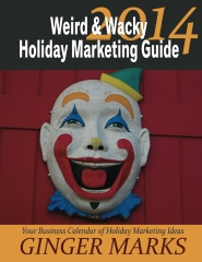 2014 Weird & Wacky Holiday Marketing Guide