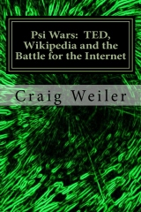 Psi Wars:  TED, Wikipedia and the Battle for the Internet