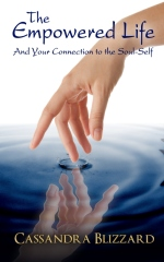 The Empowered Life and Your Connection to the Soul-Self