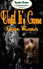 Wounded Warriors Series, Book 5: Until It's Gone