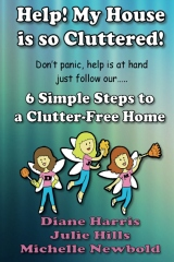 Help! My House is so cluttered. 6 Simple Steps to a Clutter Free home