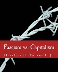 Fascism vs. Capitalism (Large Print Edition)