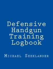 Defensive Handgun Training Logbook