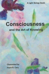 Consciousness and the Art of Knowing