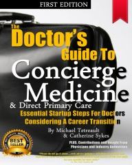 The Doctor's Guide To Concierge Medicine