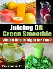 Juicing OR Green Smoothie