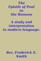 The Epistle of Paul to the Romans, a study and interpretation in modern language