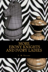 More Ebony Knights and Ivory Ladies