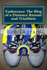Endurance: The Blog of a Distance Runner and Triathlete