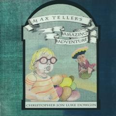 Max Teller's Amazing Adventure