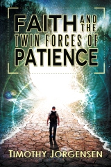 Faith and the Twin Forces of Patience
