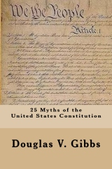 25 Myths of the United States Constitution