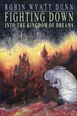 Fighting Down Into the Kingdom of Dreams