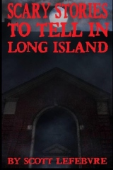 Scary Stories To Tell In Long Island