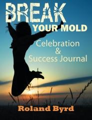 Break Your Mold: Celebration & Success Journal
