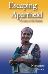 Escaping Apartheid: A Letter to My Mother