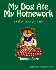 My Dog Ate My Homework...and other poems