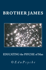 EDUCATING the PSYCHE of Man