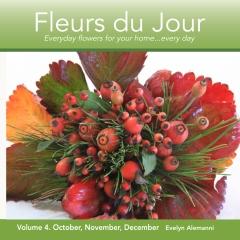 Fleurs du Jour  Volume Four October, November, December
