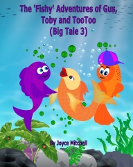 The 'Fishy' Adventures of Gus, Toby and TooToo: Big Tale 3