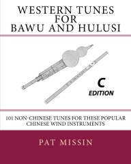 Western Tunes for Bawu and Hulusi - C Edition