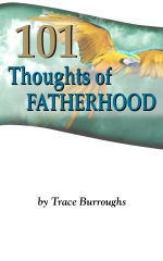 101 Thoughts About Fatherhood