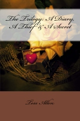 The Trilogy: A Diary, A Thief & A Secret