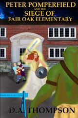 Peter Pomperfield and the Siege of Fair Oak Elementary